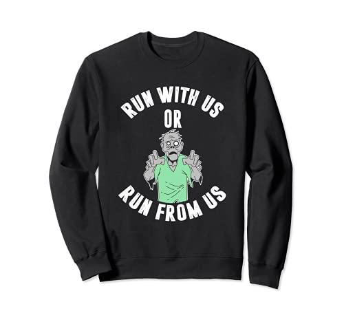 Run with us or run from us Sweatshirt