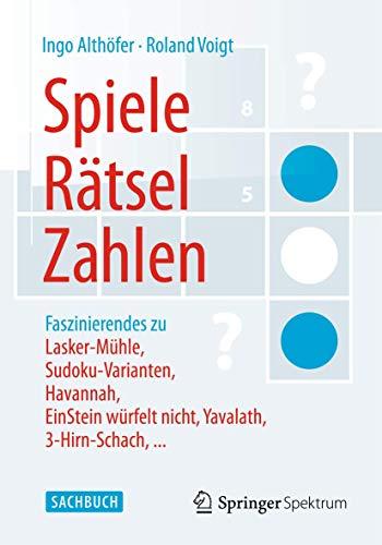 Spiele, Rätsel, Zahlen: Faszinierendes zu Lasker-Mühle,...
