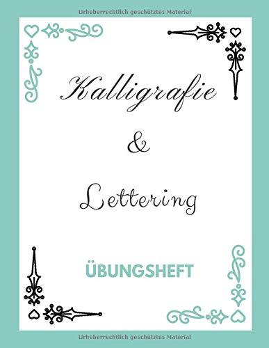 Kalligrafie und Lettering Übungsheft: Alphabete Üben Leicht...