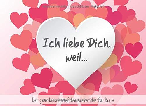 Ich liebe dich, weil... - Der ganz besondere Adventskalender für...