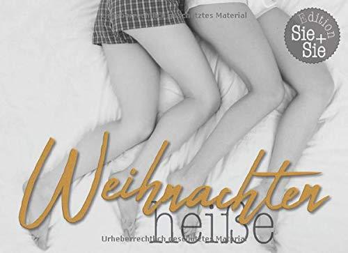 heiße Weihnachten - Edition Sie + Sie: der erotische Adventskalender für eine prickelnde...