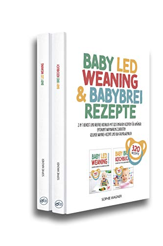 BABY LED WEANING & BABYBREI REZEPTE: 2 in 1 Beikost und Breifrei...
