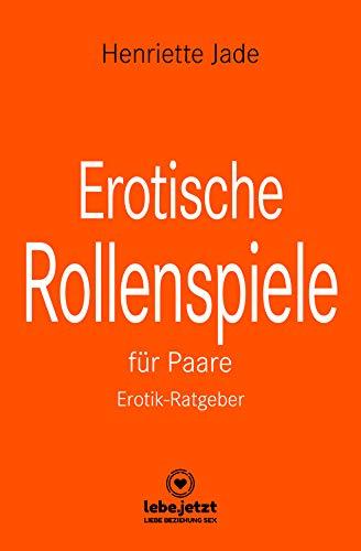 Erotische Rollenspiele für Paare | Erotischer Ratgeber /...