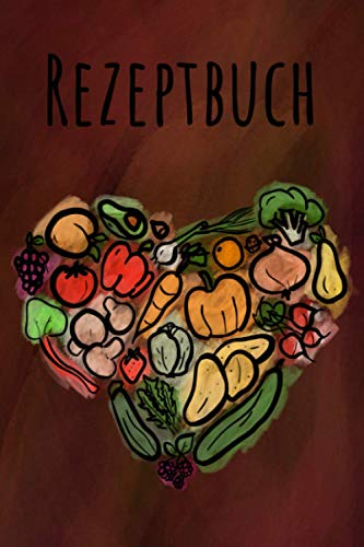 Rezeptbuch: Ein Rezeptbuch zum Selberschreiben in A5 (15,24 cm x...