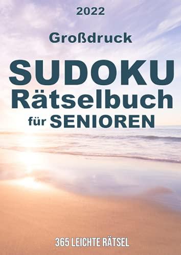 Großdruck 2022 Sudoku Rätselbuch für Senioren - 365 Leichte...