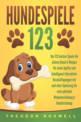 HUNDESPIELE: Die 123 besten Spiele für deinen Hund & Welpen für...