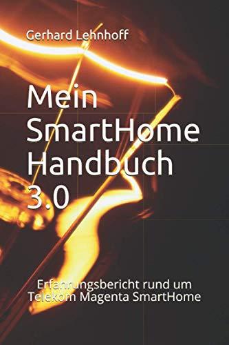 Mein SmartHome Handbuch 3.0: Erfahrungsbericht rund um Telekom...