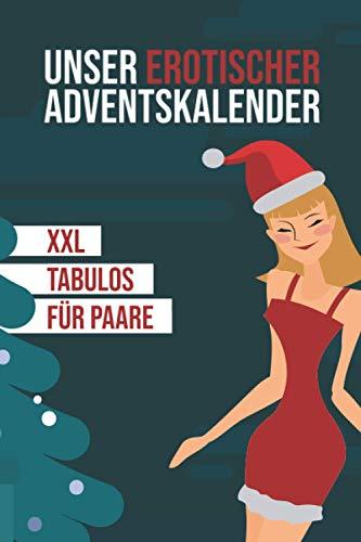 Unser erotischer Adventskalender - XXL - Tabulos - Für Paare:...