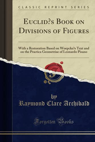 Euclid?s Book on Divisions of Figures: With a Restoration Based...