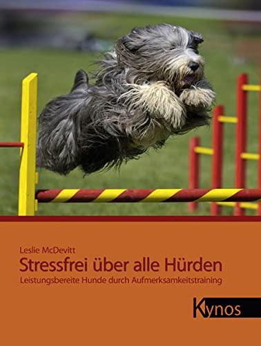 Stressfrei über alle Hürden: Leistungsbereite Hunde durch...