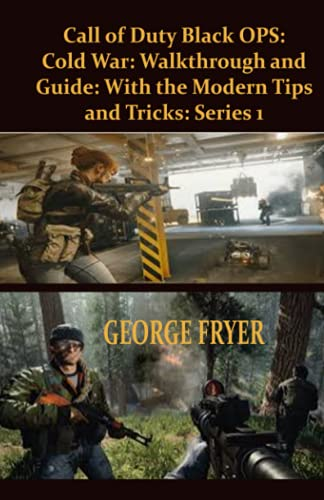 Call of Duty Black OPS: Cold War: Walkthrough and Guide: with the...