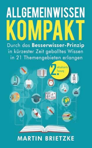 Allgemeinwissen kompakt: Durch das Besserwisser-Prinzip in...