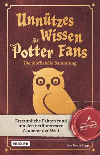 Unnützes Wissen für Potter-Fans – Die inoffizielle Sammlung:...