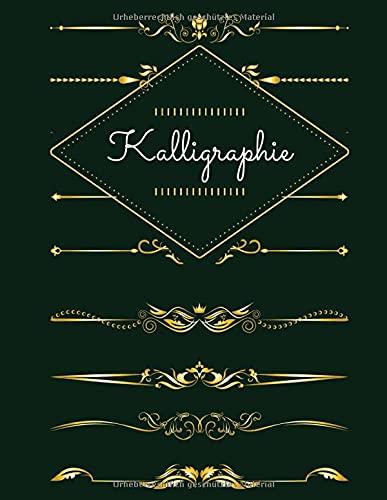 KALLIGRAPHIE: Lerne in diesem schönen Heft, die Kunst des...