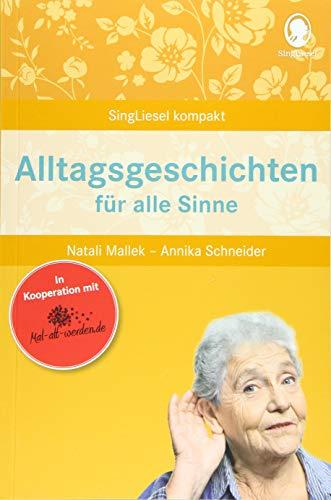 Alltagsgeschichten für alle Sinne für Senioren. Geschichten und...