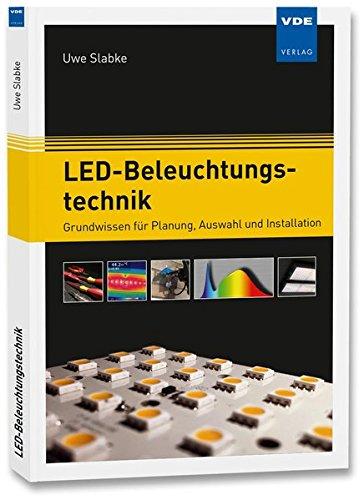 LED-Beleuchtungstechnik: Grundwissen für Planung, Auswahl und...