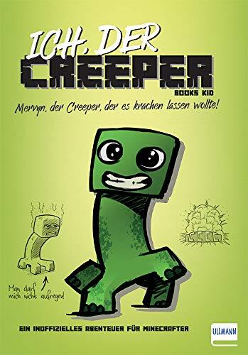 Ich, der Creeper (Inoffizielle Guides und Romane für...