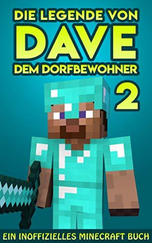 Die Legende von Dave, dem Dorfbewohner 2: Ein Inoffizielles...