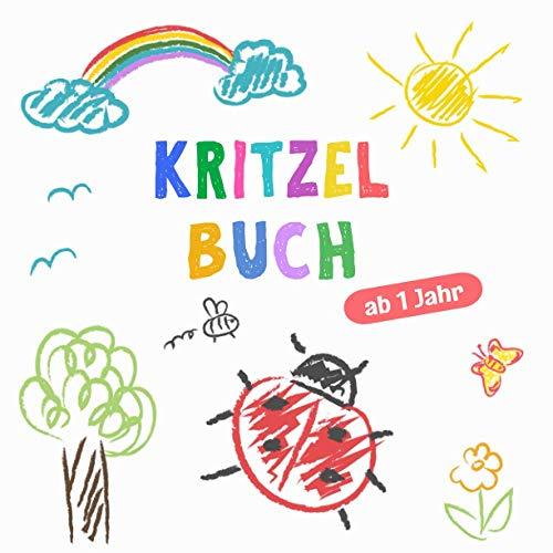Kritzelbuch ab 1 Jahr: Erstes dickes Ausmalbuch mit 50 tollen Motiven zum Kritzeln, Ausmalen...