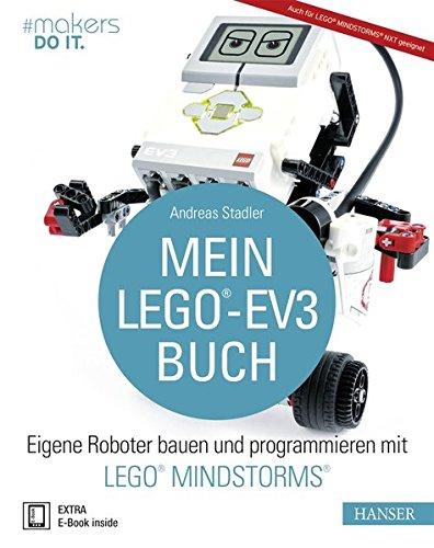 Mein LEGO®-EV3-Buch: Eigene Roboter bauen und programmieren mit...