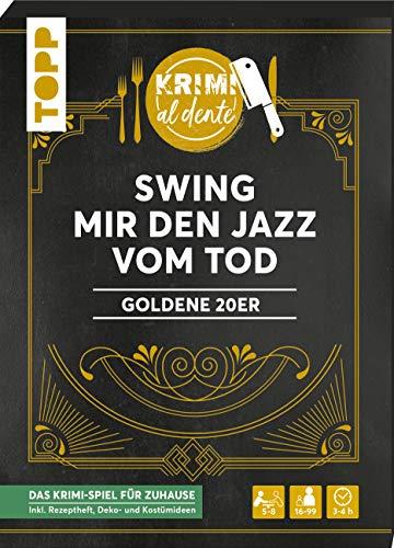 Krimi al dente – Goldene 20er – Swing mir den Jazz vom Tod:...