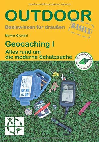 Geocaching I - Alles rund um die moderne Schatzsuche (Basiswissen...