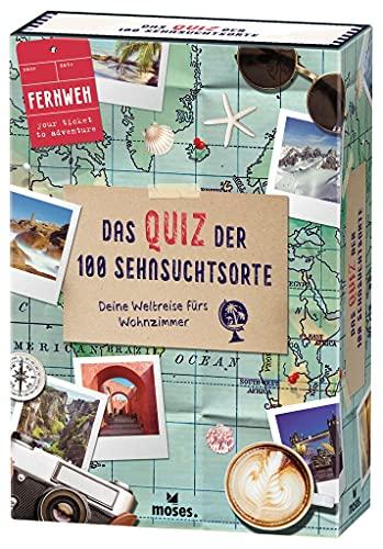 moses. Fernweh – Das Quiz der 100 Sehnsuchtsorte, Deine...