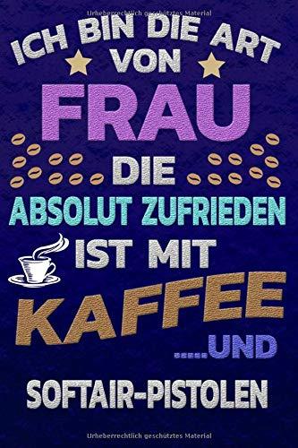 Ich bin die Art von Frau die absolut zufrieden ist mit Kaffee und...