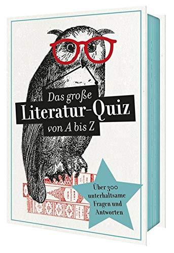 Das große Literatur-Quiz von A bis Z   300 Fragen und Antworten...