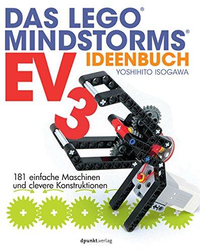 Das LEGO®-MINDSTORMS-EV3-Ideenbuch: 181 einfache Maschinen und...