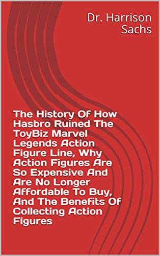 The History Of How Hasbro Ruined The ToyBiz Marvel Legends Action...