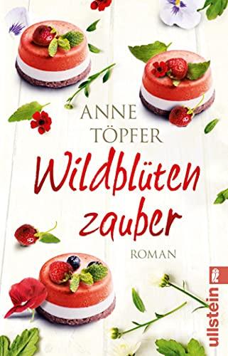 Wildblütenzauber: Roman