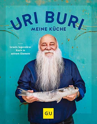 Uri Buri - meine Küche: Israels legendärer Koch in seinem...
