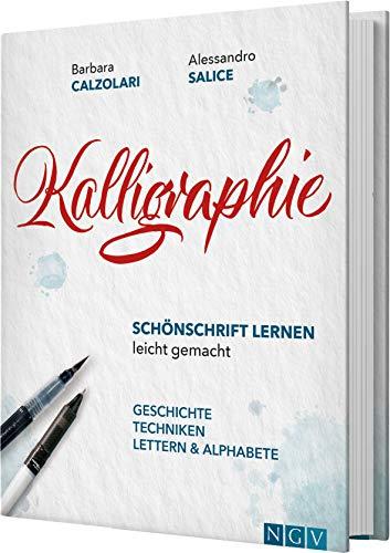Kalligraphie - Schönschrift lernen leicht gemacht: Geschichte,...