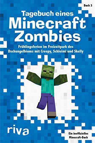 Tagebuch eines Minecraft-Zombies 3: Frühlingsferien im...