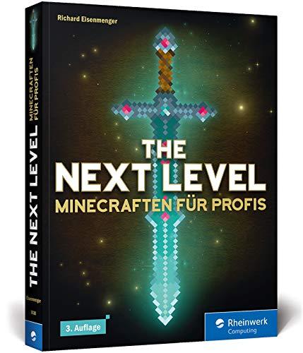 The Next Level: Minecraften für Profis, von Abenteuer-Map bis...