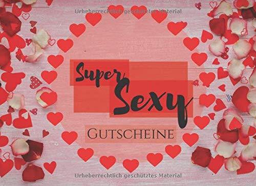 Super Sexy Gutscheine: für Sie & Ihn. Das erotische farbig...