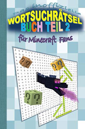 Das inoffizielle Wortsuchrätsel Buch Teil 2 für MINECRAFT Fans:...