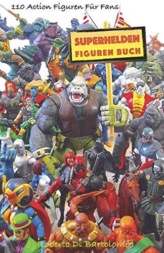 Superhelden Figuren Buch: 110 Action Figuren für Fans (Avengers...