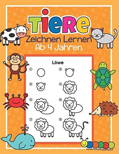 Tiere Zeichnen Lernen ab 4 Jahren: 50 Tiere mit ganz einfachen...