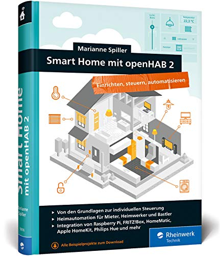Smart Home mit openHAB 2: Heimautomation mit der...