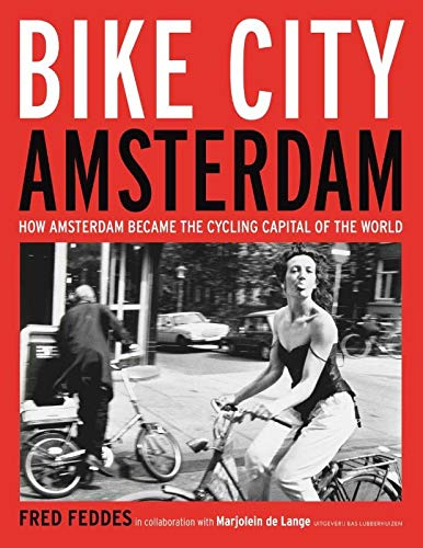 Bike City Amsterdam: How Amsterdam became the cycling capital of...