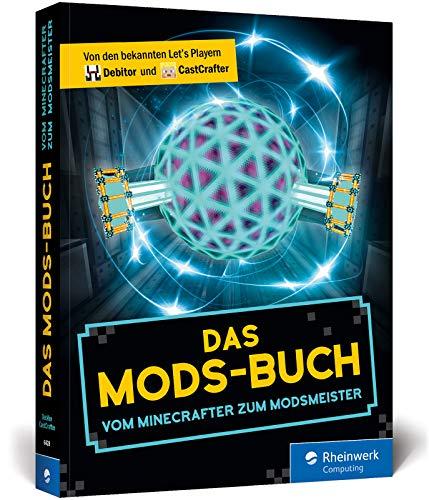 Das Mods-Buch: Die besten Mods für Minecraft: Autocrafting,...