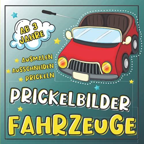 Fahrzeuge Prickelbilder ab 3 Jahre: 30 Prickelvorlagen für...