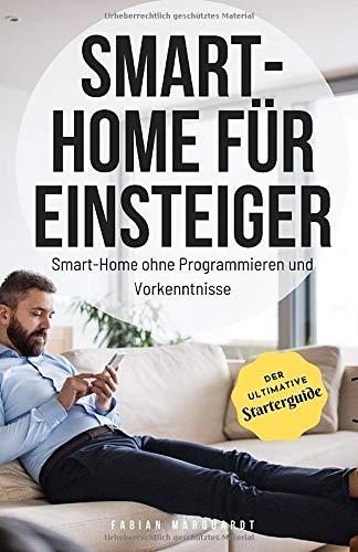 Smart-Home für Einsteiger: Smart-Home ohne Programmieren und...