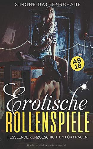 Erotische Rollenspiele: Fesselnde Kurzgeschichten für Frauen ab...