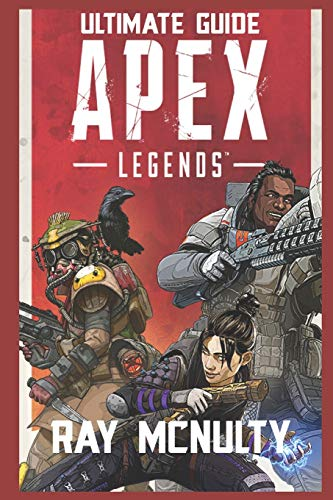 Apex Legends Ultimate Guide: How to play and become the best...