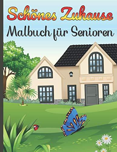 Schönes Zuhause | Malbuch für Senioren: Ausmalbuch für...