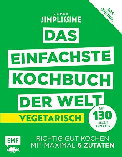 Simplissime – Das einfachste Kochbuch der Welt: Vegetarisch mit...