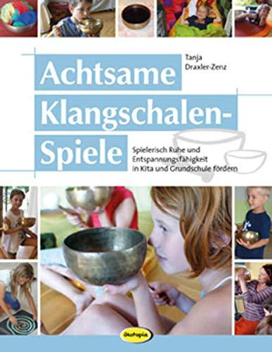 Achtsame Klangschalen-Spiele: Spielerisch Ruhe und...